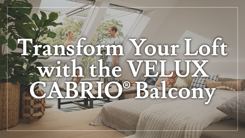 Transform Your Loft with the VELUX CABRIO®​ Balcony