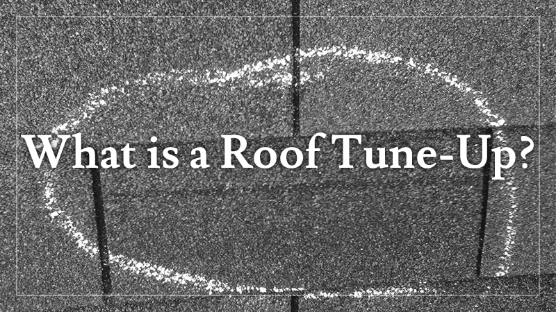 What is a Roof Tune-Up?