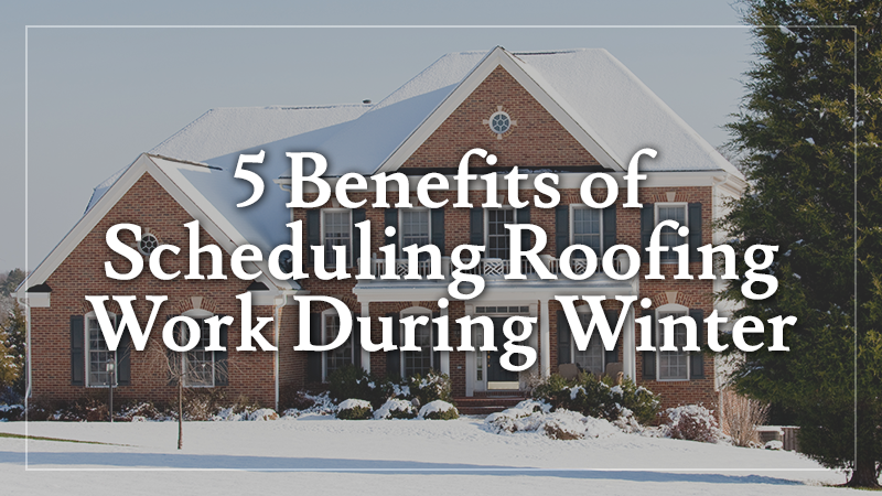 Scheduling Roofing Work During Winter